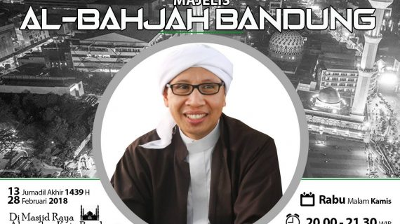 KAJIAN BULANAN MAJELIS AL-BAHJAH BANDUNG 28 Februari 2018
