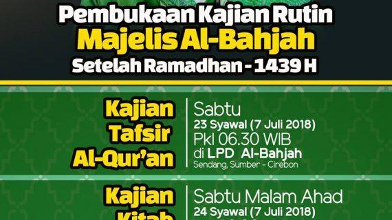 JADWAL PEMBUKAAN KAJIAN RUTIN MAJELIS AL-BAHJAH SETELAH RAMADHAN 1439 H