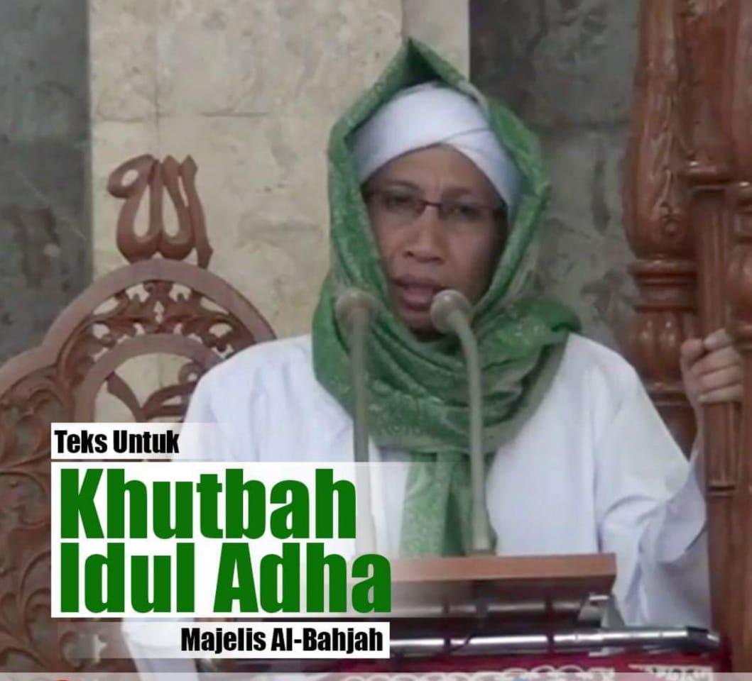 Teks Khutbah Idul Adha Majelis Al-Bahjah