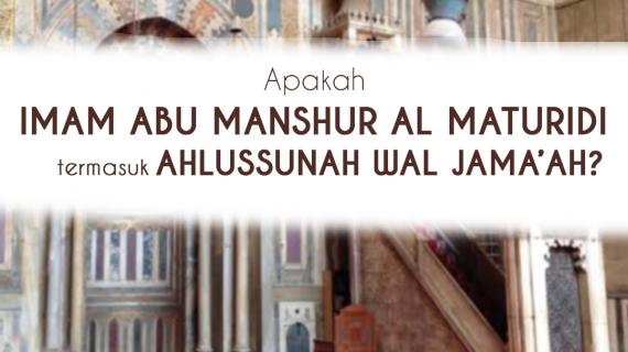 Apakah Imam Abu Manshur Al Maturidi Termasuk Ahlussunah Wal Jamaah?