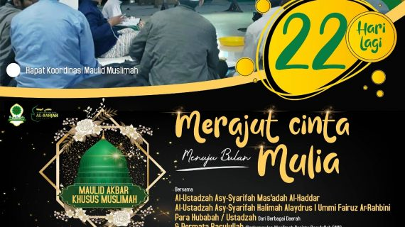 "22 HARI LAGI, MAULID AKBAR KHUSUS MUSLIMAH ""Merajut Cinta Menuju Bulan Mulia"""