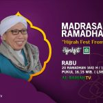 "SESAAT LAGI,  SAKSIKAN VIA STREAMING MADRASAH RAMADHAN [ Spesial ] ""Hijrah Fest From Home"""