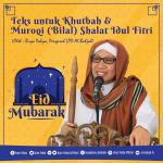 Teks untuk Khutbah & Muroqi (Bilal) Shalat Idul Fitri