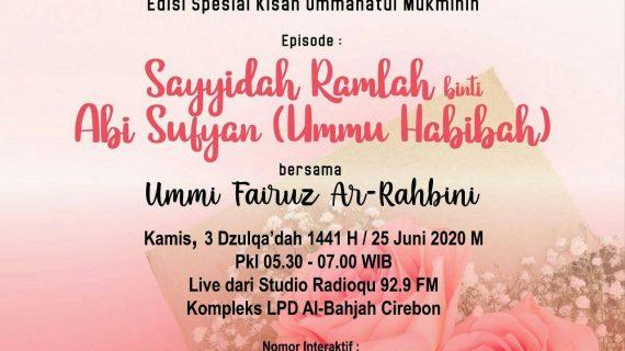 Saksikan Dunia Muslimah bersama Ummi Fairuz Ar-Rahbinidengan tema Sayyidah Ramlah binti Abi Sufyan (Ummi Habibah)