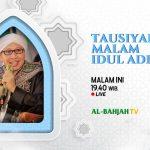 TAUSIYAH MALAM IDUL ADHA, Bersama Buya Yahya