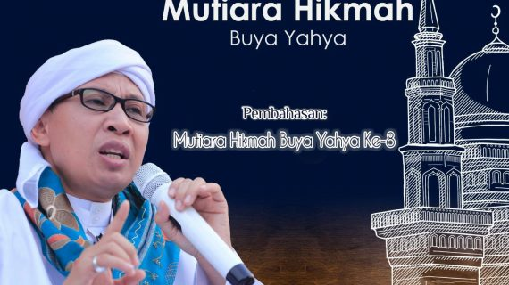 Saksikan..  Syarah Mutiara Hikmah Buya Yahya