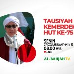 Saksikan…Tausiyah Kemerdekaan HUT RI Ke-75 Bersama Buya Yahya