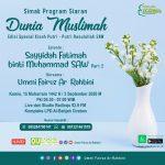 "Dunia Muslimah Bersama Ummi Fairuz Ar-Rahbini, Episode ""Sayyidah Fatimah Az-Zahra"""
