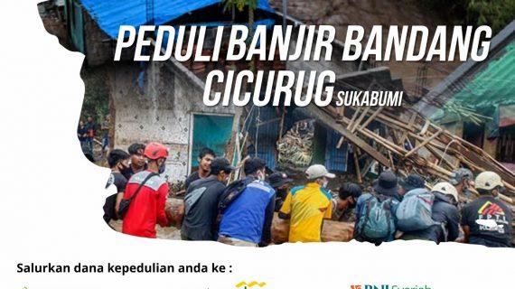 Al-Bahjah Peduli, Banjir Bandang – Cicurug, Sukabumi
