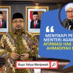 Menyikapi Pernyataan Menteri Agama Terkait Afirmasi Hak Beragama Ahmadiyah dan Syiah – Buya Yahya Menjawab